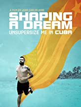 Unsupersize Me In Cuba: Shaping A Dream