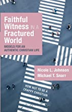 Faithful Witness in a Fractured World: Models for an Authentic Christian Life