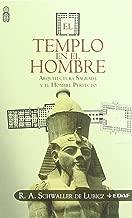 El templo en el hombre : arquitectura sagrada y el hombre perfecto