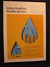 Johns Hopkins Health Review Spring Summer 2015 - Thirsty Planet