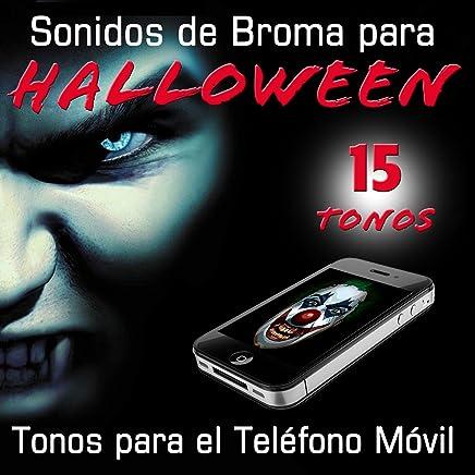 15 Tonos para el Teléfono Movil. Sonidos de Broma para Halloween [Explicit]