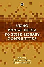 Using Social Media to Build Library Communities: A LITA Guide (LITA Guides) (English Edition)