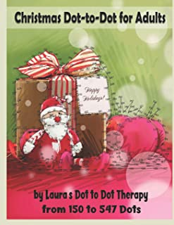 Christmas Dot-to-Dot for Adults: Relaxing, Stress Free Dot To Dot Holiday Patterns To Color (Fun Dot to Dot For Adults)