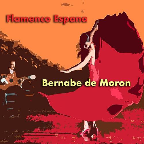 Flamenco Espana de Bernabe De Moron en Amazon Music - Amazon.es