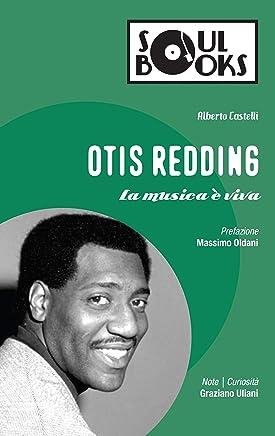 Otis Redding: La musica è viva (Soul Books)