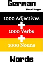 Learn german words: 1000 adjectives, 1000 verbs & 1000 nouns - The most important words in english - german - Vocabularies for beginners & kids - kindle ebooks
