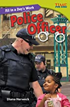 Teacher Created Materials - TIME For Kids Informational Text: All in a Day's Work: Police Officer - Grade 5 - Guided Reading Level U