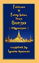 Folklore and Fairy Tales from Burma (Myanmar) (Folklore, Fairytales, Myths and Legends)