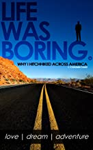 Life Was Boring - Why I Hitchhiked Across America