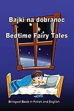 Bajki na dobranoc. Bedtime Fairy Tales. Bilingual Book in Polish and English: Dual Language Stories (Polish and English Edition)
