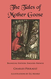 The Tales of Mother Goose: Bilingual Edition: English-French