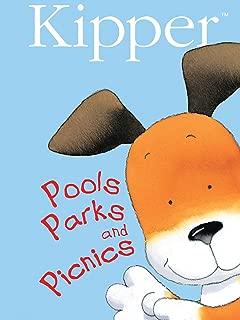 Kipper: Pools, Parks, & Picnics