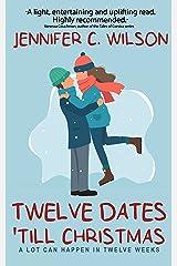 """Twelve Dates 'Till Christmas: An """"uplifting"""" Christmas romance novella Kindle Edition"""