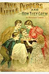 Five Little Peppers and How They Grew (Annotated) Kindle Edition