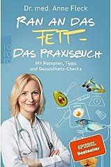 Ran an das Fett - Das Praxisbuch: Mit Rezepten, Tipps und Gesundheits-Checks Broché