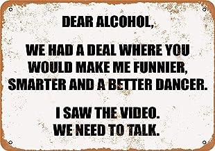 YASMINE HANCOCK Dear Alcohol We Had A Deal Where You Would Make ME Funnier Placa de Metal Logotipo de la Lata Poster Arte de la Pared Club Bar decoración del hogar