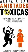 Aleja a las Amistades Tóxicas: 27 días para mejorar tus relaciones sociales