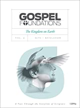 Gospel Foundations - Volume 6 - Bible Study Book: The Kingdom on Earth (Gospel Project (Tgp))