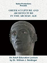 Greek Sculpture and Architecture in the Archaic Age