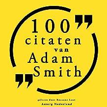 100 citaten van Adam Smith: Collectie 100 Citaten van