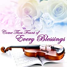 come thou fount of every blessing audio
