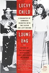 Lucky Child: A Daughter of Cambodia Reunites with the Sister She Left Behind Paperback