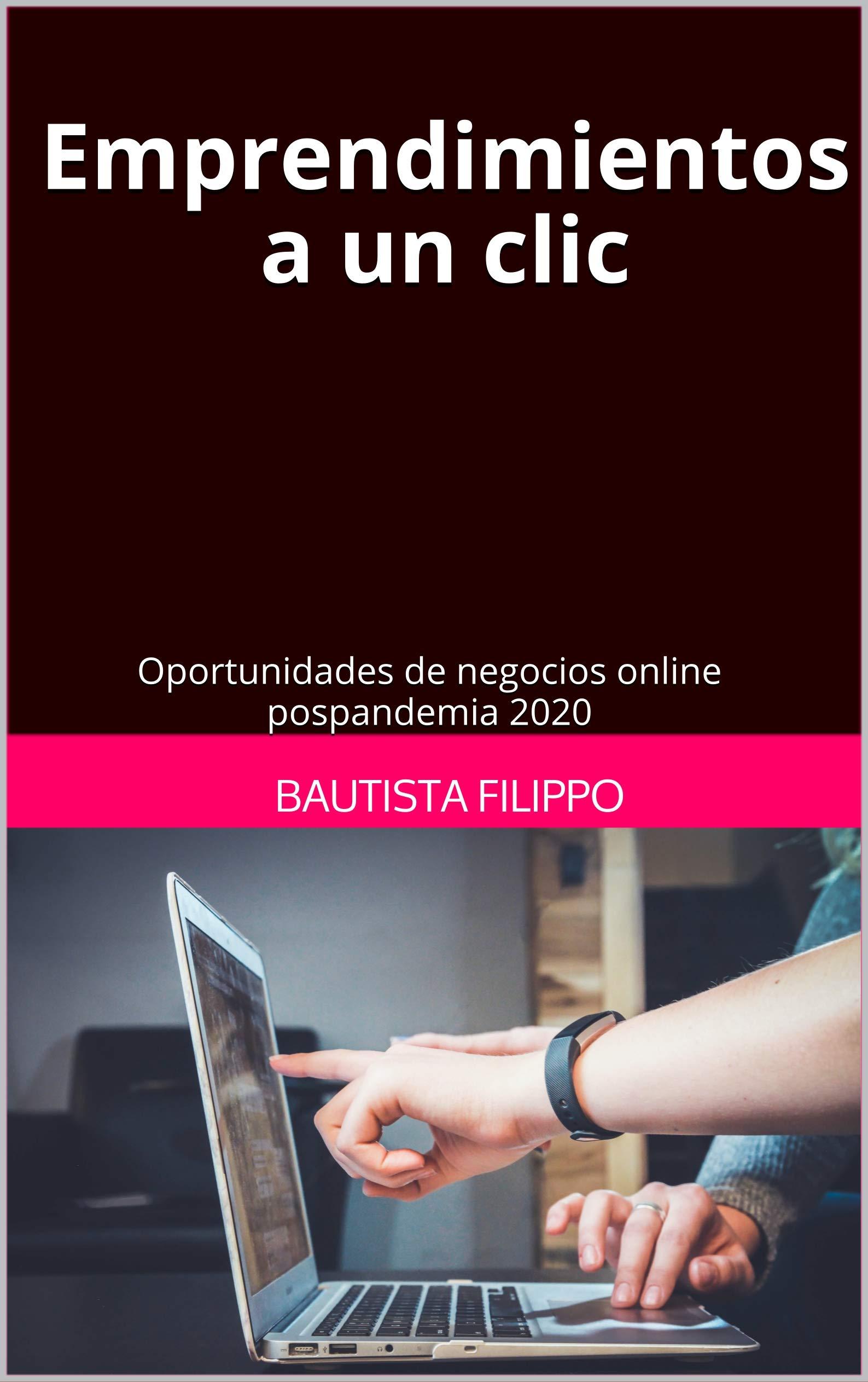 Emprendimientos a un clic: Oportunidades de negocios online pospandemia 2020 (Spanish Edition)
