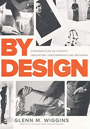 By Design: Conversations on Concept, Innovation, Craftsmanship, and Influence