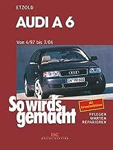 Audi A6 4/97 bis 3/04: So wird's gemacht - Band 114 (German Edition)