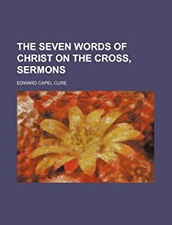 The Seven Words of Christ on the Cross, Sermons