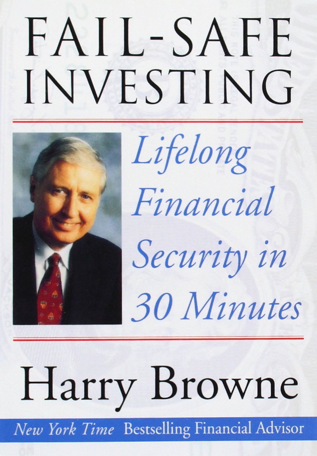Fail-Safe Investing: Lifelong Financial Security In 30 Minutes.