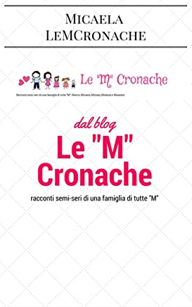 Le M Cronache: racconti ironici di famiglia e di maternità