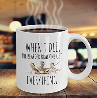 Bearded Dragons Mug When I Die The Bearded Dragons Get Everything Funny Bearded Dragon Quote Bearded Dragon Lovers Bearded Dragon Gifts 11 oz coffee mugs for men women