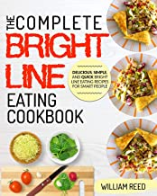 Bright Line Eating: The Complete Bright Line Eating Cookbook | Delicious, Simple, and Quick Bright Line Eating Recipes For Smart People