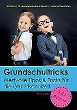 Grundschultricks: Wertvolle Tipps und Tricks für die Grundschulzeit (German Edition)