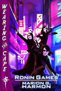 Ronin Games (Wearing the Cape Series Book 5)