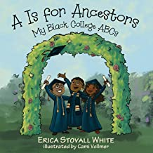 A Is for Ancestors: My Black College ABCs