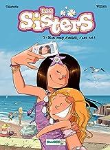 Livres Les Sisters - tome 7: Mon coup d'soleil, c'est toi ! PDF