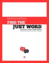 Find the Just Word English-Spanish Legal Dictionary: 500 Common Legal Terms in 10 Countries