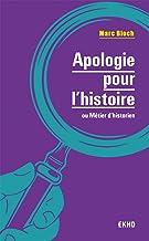 Livres Apologie pour l'histoire - 2e éd. - ou métier d'historien: ou métier d'historien PDF