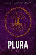 Plura: Stories from the World of Walking Shadows