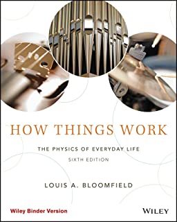 How Things Work: The Physics of Everyday Life, 6th Edition
