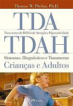 TDA/ TDAH: Sintomas, diagnósticos e tratamento - crianças e adultos (Portuguese Edition)