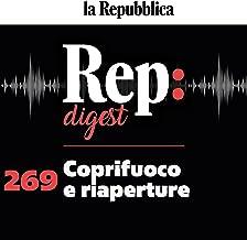 Coprifuoco e riaperture: Rep digest 269