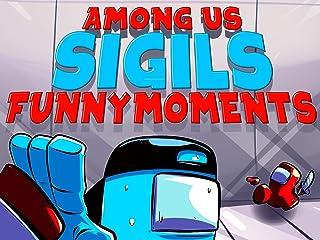Clip: Among Us Funny Moments (Sigils)