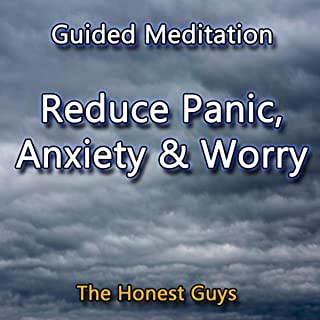 Guided Meditation. Reduce Panic, Anxiety & Worry