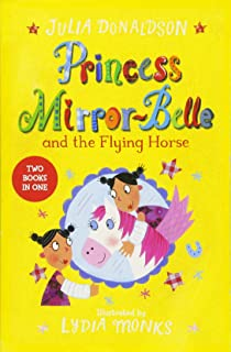 Princess Mirror-Belle and the Flying Horse: Princess Mirror-Belle and the Flying Horse