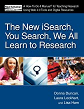 The New iSearch, You Search, We All Learn to Research: A How-To-Do-It Manual for Research Using Web 2.0 Tools and Digital Resources (How To Do It Manuals for Librarians)