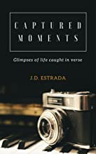 Captured Moments: Glimpses of life caught in verse
