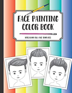 Face painting color book: Boys blank full-face templates: A workbook to draw, sketch or color design ideas